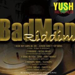 BadMan Riddim – Various Artists