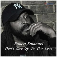 Don't Give Up On Our Love – Robert Emanuel
