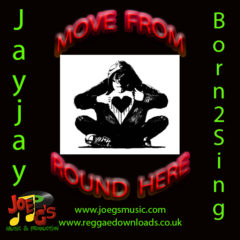 Move From Round Here – Jayjay Born2Sing